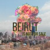 Beirut Is Not For Sale de Andre Soueid, Nassif Zeytoun, Majida El Roumi, Julia Boutros, Elissa, Oussama Rahbani, Joseph Attieh, Rodge, Jad Ezzedine, The REG Project, Yara