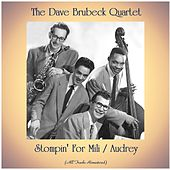 Stompin' For Mili / Audrey (All Tracks Remastered) by The Dave Brubeck Quartet