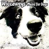 Wiccaweys Music for Dogs by Earth Tree Healing