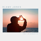 the 1 (Acoustic) by Blame Jones