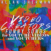 Video Creators - Funny Songs for YouTube Videos and YouTubers de Allan Sherman