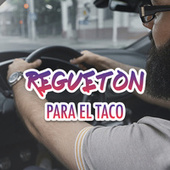 Regueton para el taco von Various Artists