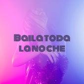 Baila toda la noche de Various Artists