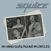 My Mind Goes Round in Circles di Squire