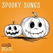 Spooky Songs by The Slugs