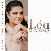 Eu Sei Que Deus Me Ama by Léa Mendonça