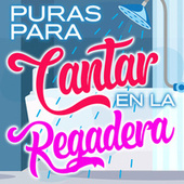 Puras Para Cantar En La Regadera de Various Artists