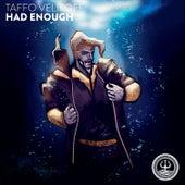 Had Enough by Taffo Velikoff