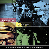 Talkin About by The Water Street Blues Band