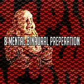 8 Mental Binaural Preperation de Binaural Beats Sleep