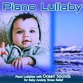 Piano Lullaby: Piano Lullabies with Ocean Sounds for Baby Anxiety Stress Relief by Baby Sleep Music Academy