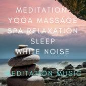 Meditation Yoga Massage Spa Relaxation Sleep White Noise von Meditation Music