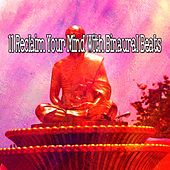 11 Reclaim Your Mind with Binaural Beats de Binaural Beats