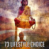 73 Lifestyle Choice by Lullabies for Deep Meditation