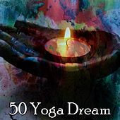 50 Yoga Dream by Relaxing Mindfulness Meditation Relaxation Maestro