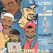 Welcome 2 LA (GEE Remix) [feat. AD & Eric Bellinger] by Scipio