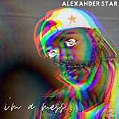 i'm a mess. by Alexander Star