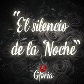 El Silencio de la Noche de Gloria
