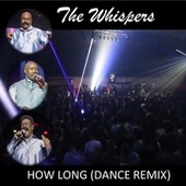 How Long (Dance Remix) by The Whispers