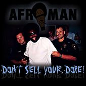Don't Sell Your Dope by Afroman