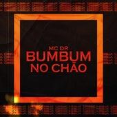Bumbum no Chão by Mc DR