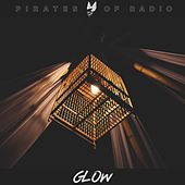 Glow by Pirates of Radio