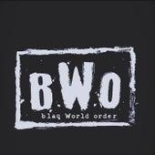 BWO: Blaq World Order by Blaq