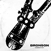 BRONSON COMMENTARY by Bronson