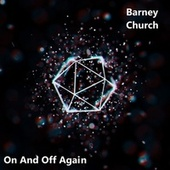 On and Off Again (Remix) by Barney Church