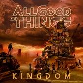 Kingdom by All Good Things
