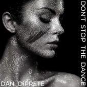 Don't Stop The Dance de Dan DiPrete