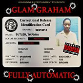 Fully Automatic by Glam Graham