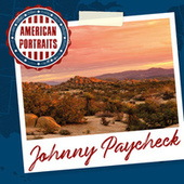 American Portraits: Johnny Paycheck by Johnny Paycheck
