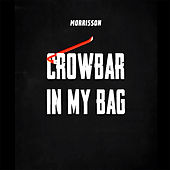 Crowbar In My Bag de Morrisson