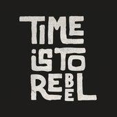 Time Is to Rebel de Naâman