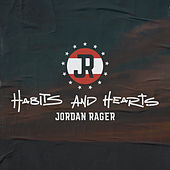 Habits and Hearts by Jordan Rager
