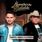Canto, Bebo e Choro von Humberto & Ronaldo