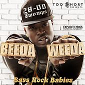 Too $Hort Presents: Bass Rock Babies von Beeda Weeda