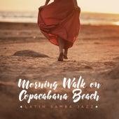 Morning Walk on Copacabana Beach – Latin Samba Jazz by Various Artists