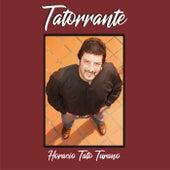 Tatorrante by Horacio Tato Turano
