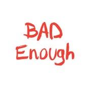 Bad Enough van Kevin