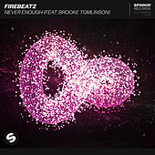 Never Enough (feat. Brooke Tomlinson) von Firebeatz