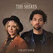 Crazy Days (Edit) by The Shires