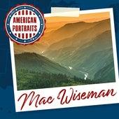 American Portraits: Mac Wiseman de Mac Wiseman