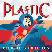 Plastic Club Hits: Rarities by Various Artists