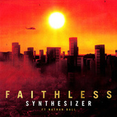 Synthesizer (feat. Nathan Ball) by Faithless