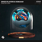 Shed My Skin by Bingo Players