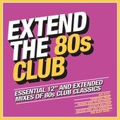 Extend the 80s: Club de Various Artists