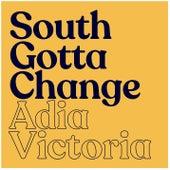 South Gotta Change von Adia Victoria