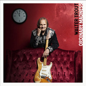 Ordinary Madness de Walter Trout